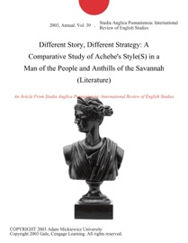 Different Story Different Strategy A Comparative Study Of Achebe S Style S In A Man Of The People And Anthills Of The Savannah Literature