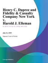 Henry C. Dupree and Fidelity & Casualty Company New York v. Harold J. Elleman