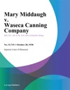 Mary Middaugh V Waseca Canning Company