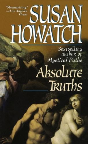 Susan Howatch - Absolute Truths