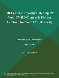 HD CONTENT IS PLAYING CATCH-UP FOR YOUR TV HD CONTENT IS PLAYING CATCH-UP FOR YOUR TV (BUSINESS)
