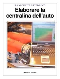Elaborare la centralina dell'auto da Maurizio Avesani