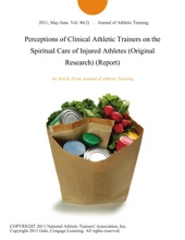 Perceptions of Clinical Athletic Trainers on the Spiritual Care of Injured Athletes (Original Research) (Report)