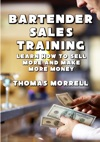 Bartender Sales Training Learn How To Sell More And Make More Money