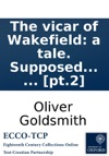The Vicar Of Wakefield A Tale Supposed To Be Written By Himself  Pt2