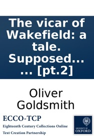 The Vicar Of Wakefield A Tale Supposed To Be Written By Himself Pt 2