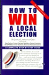 How To Win A Local Election Revised