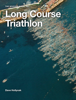 David Hollyoak - A Novices Guide to Long Course Triathlon ilustración