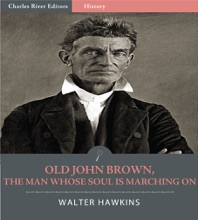 Old John Brown, The Man Whose Soul Is Marching On