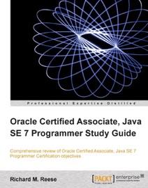 Oracle Certified Associate Java Se 7 Programmer Study Guide