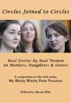 Circles Joined To Circles Real Stories By Real Women On Mothers Daughters  Sisters