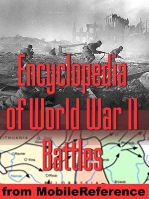 Encyclopedia of World War II: (WWII) Battles