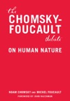 The Chomsky - Foucault Debate