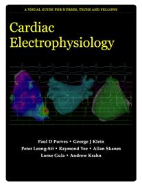 Cardiac Electrophysiology: A Visual Guide for Nurses, Techs and Fellows book