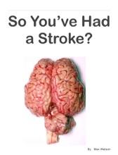 So You've Had a Stroke?