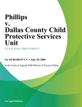 Phillips V. Dallas County Child Protective Services Unit