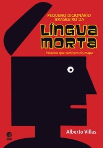 Pequeno Dicionário Brasileiro da Língua Morta Book Cover