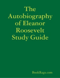 The Autobiography Of Eleanor Roosevelt Study Guide