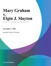 Mary Graham V Elgin J Slayton