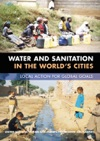 Water And Sanitation In The Worlds Cities