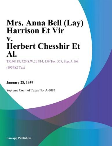 Supreme Court of Texas No. A-7082 - Mrs. Anna Bell (Lay) Harrison Et Vir v. Herbert Chesshir Et Al.