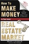 How To Make Money In Your Local Real Estate Market