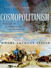Cosmopolitanism Ethics In A World Of Strangers Issues Of Our Time