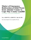 Matter Of Emergency Redirection Of Solid Waste From Atlantic County To Cape May County Landfill