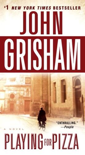 John Grisham - Playing for Pizza