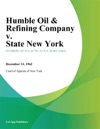 Humble Oil  Refining Company V State New York