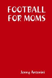 FOOTBALL FOR MOMS