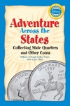 Adventure Across The States Collecting State Quarters And Other Coins