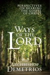 Ways Of The Lord Perspectives On Sharing The Gospel Of Christ