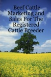 Beef Cattle Marketing And Sales For The Registered Cattle Breeder