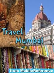 Mumbai, India: Illustrated Travel Guide, Phrasebook and Maps (Mobi Travel)