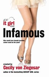 INFAMOUS: AN IT GIRL NOVEL
