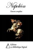 Napoléon Bonaparte - Oeuvres complètes
