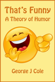 That's Funny: A Theory of Humor
