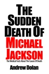 The Sudden Death Of Michael Jackson The Coroners Report And Other Medical Facts About The Causes Of