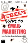 Rebels Guide To Email Marketing The Grow Your List Break The Rules And Win