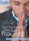 Im Not Judging Im Just Praying