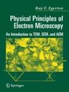 Physical Principles Of Electron Microscopy
