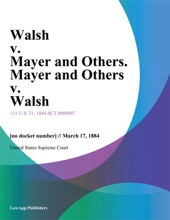 Walsh v. Mayer and Others. Mayer and Others v. Walsh