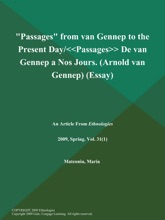 Passages from van Gennep to the Present Day/Passages de van Gennep a Nos Jours (Arnold van Gennep) (Essay)
