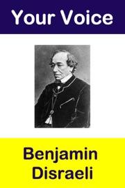 Your Voice Benjamin Disraeli