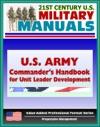 US Army Commanders Handbook For Unit Leader Development Translating Leader Feedback Prioritizing Leader Development Activities Integrating Development Into Day-to-Day Activities