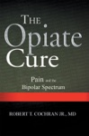The Opiate Cure
