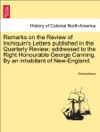 Remarks On The Review Of Inchiquins Letters Published In The Quarterly Review Addressed To The Right Honourable George Canning By An Inhabitant Of New-England