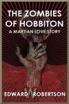 The Zombies Of Hobbiton A Martian Love Story