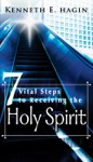 7 Vital Steps To Receving The Holy Spirit